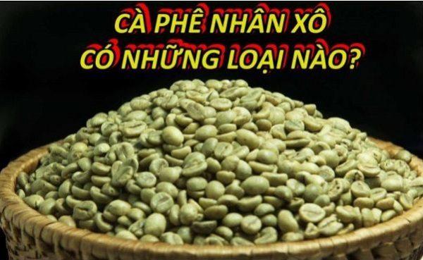 ca-phe-nhan-xo-co-nhung-loai-nao