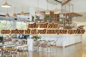 ca-phe-nhuong-quyen-la-gi