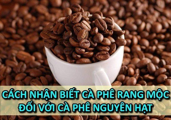 cach-nhan-biet-ca-phe-rang-moc-voi-ca-phe-nguyen-hat