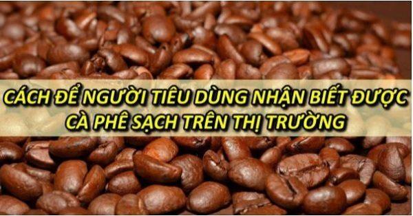 cach-nhan-biet-duoc-ca-phe-sach