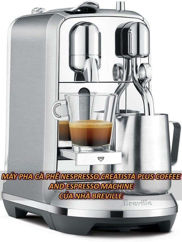 may-pha-ca-phe-Nespresso-Creatista-Plus-Coffee-and-Espresso-Machine