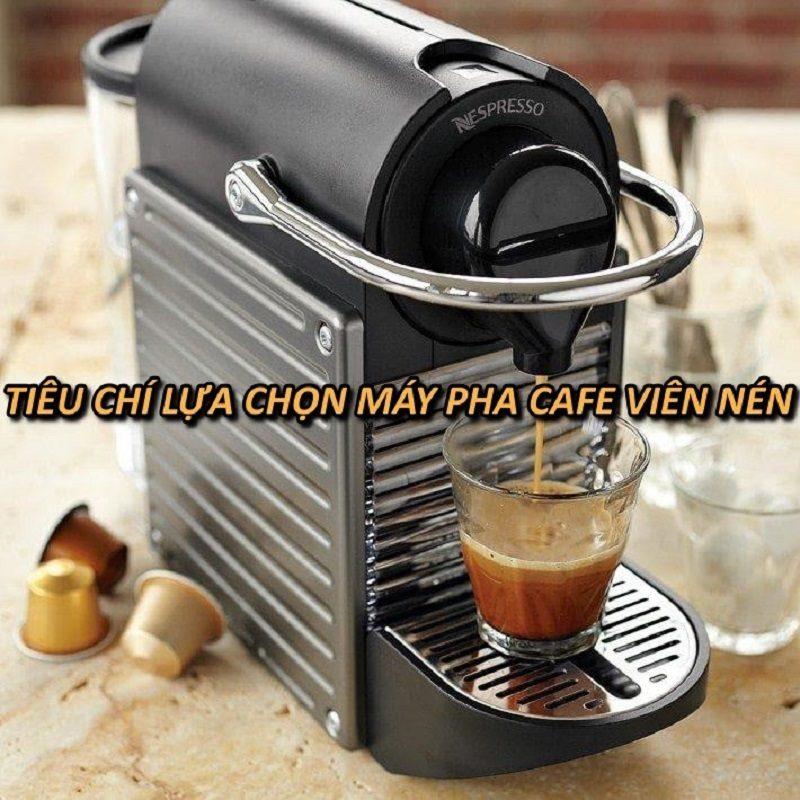 tieu-chi-lua-chon-may-pha-cafe-vien-nen
