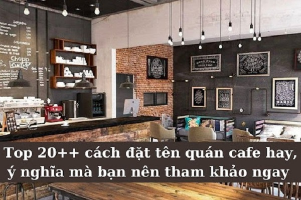 20-cach-dat-ten-quan-caphe-hay-y-nghia